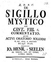 De sigillo mystico, ad Cant. VIII, 6. commentatio
