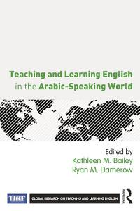 Teaching and Learning English in the Arabic Speaking World PDF