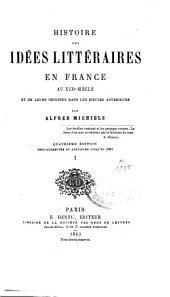 Histoire des idées littéraires en France au XIXe siècle: et de leurs origines dans les siècles antérieurs, Volume1
