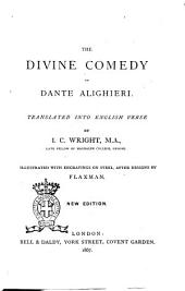 The Divine Comedy of Dante Alighieri Translated Into English Verse by J. C. Wright