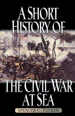 A Short History of the Civil War at Sea PDF