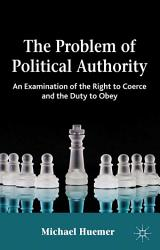 The Problem Of Political Authority Book PDF