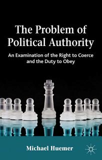 The Problem of Political Authority Book