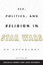 Sex, Politics, and Religion in Star Wars
