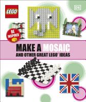 Make A Mosaic And Other Great LEGO Ideas PDF