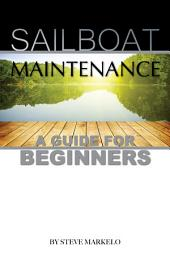 Sailboat Maintenance: A Guide for Beginner's