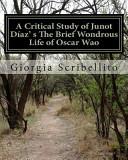 A Critical Study of Junot Diaz s the Brief Wondrous Life of Oscar Wao Book
