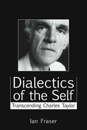 Dialectics of the Self: Transcending Charles Taylor