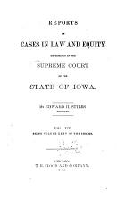Reports of Cases at Law and in Equity Determined by the Supreme Court of the State of Iowa