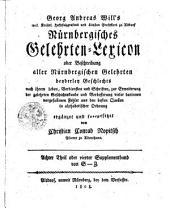 Nürnbergisches Gelehrten-Lexicon oder Beschreibung aller Nürnbergischen Gelehrten beyderley Geschlechtes nach Ihrem Leben...: S-Z. Achter Theil, Teil 8