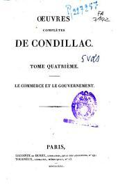 Oeuvres complètes de Condillac: Le commerce et le gouvernement. T. IV