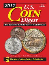 2017 U.S. Coin Digest: The Complete Guide to Current Market Values, Edition 15