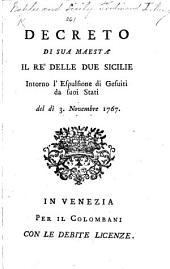 Decreto di Sua Maestà il Re delle Due Sicilie intorno l'espulsione di Gesuiti da suoi Stati del di 3 Novembre 1767