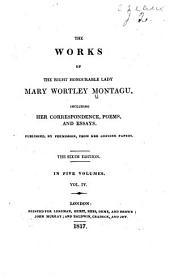The Works of the Right Honourable Lady Mary Wortley Montagu: Letters during her residence abroad, from 1746-1756