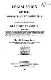 Législation civile, commerciale et criminelle, ou commentaire et complément des codes français ...: Code civil, Volume10
