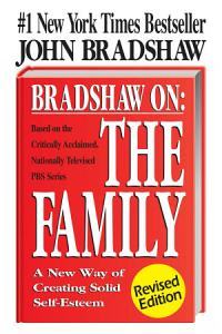 Bradshaw On  The Family Book
