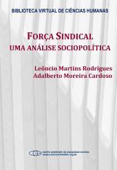 Força sindical: uma análise sociopolítica