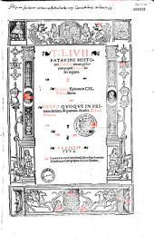 T. Livii Patavini historici Clarissimi rerum gestarum populi Romani libri triginta. Lucij flori Epitome...