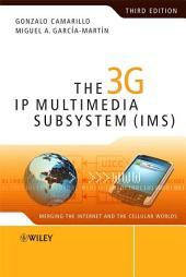 The 3G IP Multimedia Subsystem (IMS): Merging the Internet and the Cellular Worlds, Edition 3