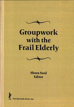 Group Work with the Frail Elderly PDF
