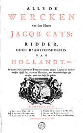 Alle de wercken van den Heere Jacob Cats: Volume 1
