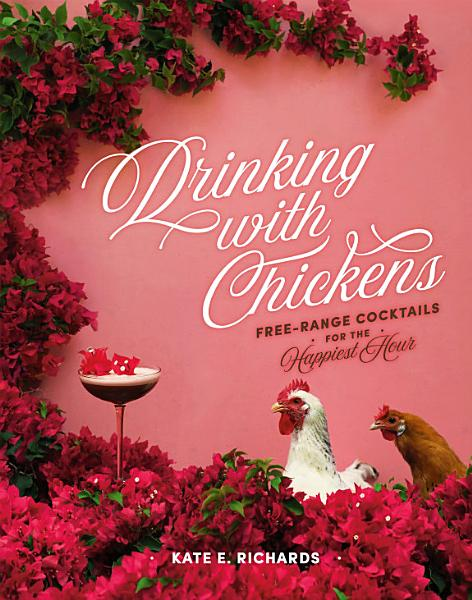 Download Drinking with Chickens Book