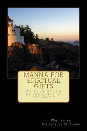 Manna for Spiritual Gifts: An Examination of the Gifts of the Spirit