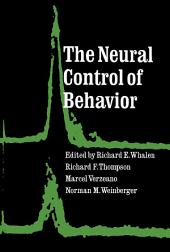 The Neural Control of Behavior
