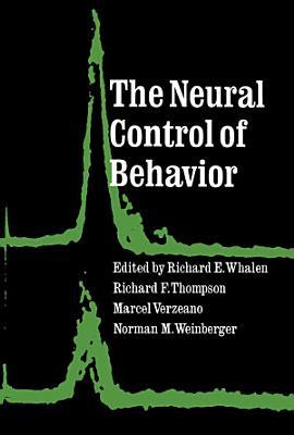 The Neural Control of Behavior PDF