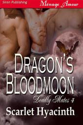 Dragon's Bloodmoon [Deadly Mates 4]