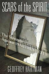 Scars of the Spirit: The Struggle Against Inauthenticity