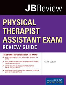Physical Therapist Assistant Exam Review Guide Book