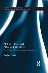 Nature Class And New Deal Literature Book PDF