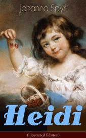 Heidi (Illustrated Edition): Classic of Children's Literature