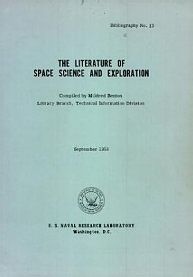 The Literature Of Space Science And Exploration