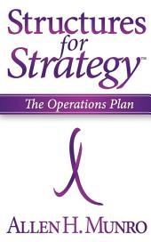 Structures for Strategy: The Operations Plan