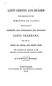 Latin Lessons and Reader: With Exercises for the Writing of Latin ; Introductory to Andrews and Stoddard's and Bullions' Latin Grammars ; and Also to Nepos Or Caesar, and Krebs' Guide