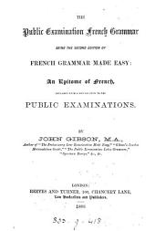 The public examination French grammar, 2nd ed. of 'French grammar made easy'.