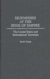 Skirmishes at the Edge of Empire: The United States and International Terrorism