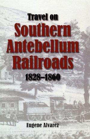 Travel On Southern Antebellum Railroads  1828   1860