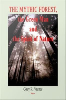 The Mythic Forest  the Green Man and the Spirit of Nature PDF