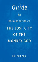 Guide to Douglas Preston's the Lost City of the Monkey God
