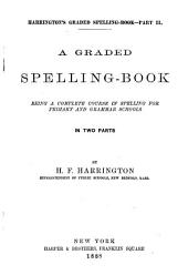 A Graded Spelling-book ...