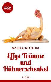 Effys Träume und Hühnerschenkel: booksnacks (Kurzgeschichte, Liebe, Drama)