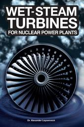Wet-steam Turbines for Nuclear Power Plants