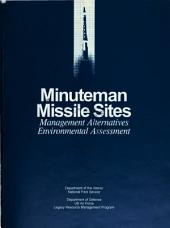 Minuteman Missile Sites: Management Alternatives, Environmental Assessment