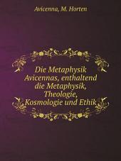 Die Metaphysik Avicennas, enthaltend die Metaphysik, Theologie, Kosmologie und Ethik