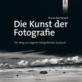 Die Kunst der Fotografie: Der Weg zum eigenen fotografischen Ausdruck, Ausgabe 2