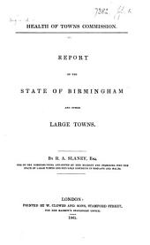 Report on the State of Birmingham and other Large Towns. By R. A. Slaney