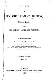 Life of Benjamin Robert Haydon, Historical Painter, from His Autobiography and Journals: Volume 3
